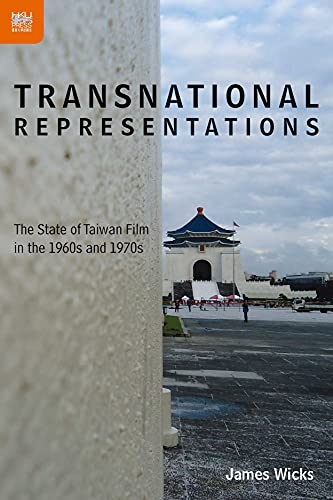 Transnational Representations - The State of Taiwan Film in the 1960s and 1970s (Hardback): James ...