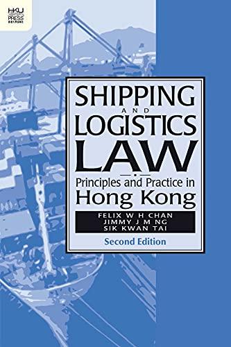 Shipping and Logistics Law: Principles and Practice in Hong Kong (Hong Kong University Press Law): ...