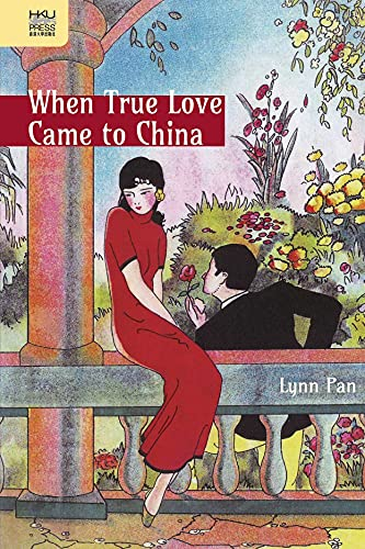 When True Love Came to China: Pan, Lynn