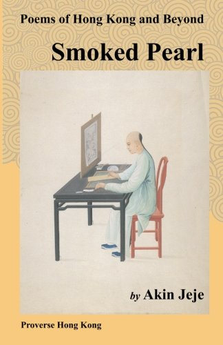 9789888228201: Smoked Pearl: Poems of Hong Kong and Beyond