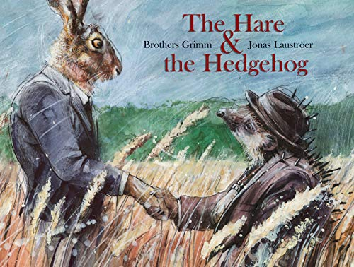 The Hare & the Hedgehog: Brothers Grimm