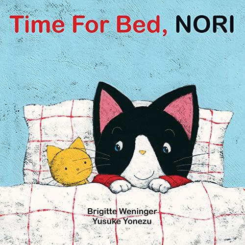 Time for Bed, Nori (Yonezu Board Book): Weninger, Brigitte