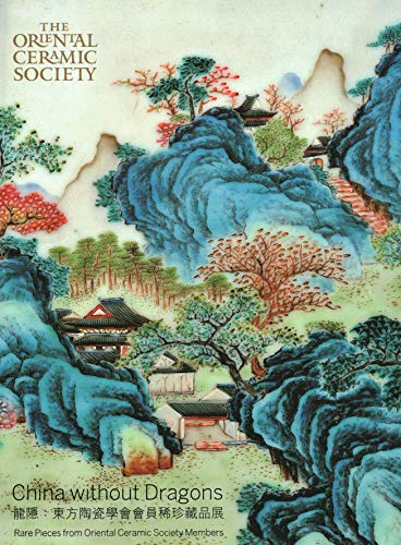 9789888272181: China Without Dragons: Rare Pieces from Oriental Ceramic Society
