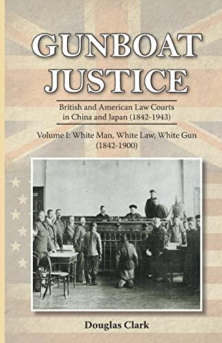 9789888273089: Gunboat Justice: White Man, White Gun: Volume 1