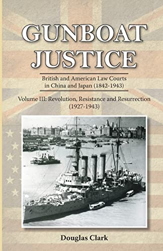 9789888273195: Gunboat Justice Volume 3: British and American Law Courts in China and Japan (1842–1943)