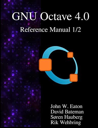 The Gnu Octave 4.0 Reference Manual 1/2: Eaton, John W.