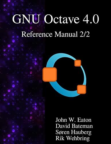 The Gnu Octave 4.0 Reference Manual 2/2: Eaton, John W.