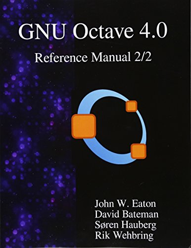 9789888381067: The GNU Octave 4.0 Reference Manual 2/2: Free Your Numbers