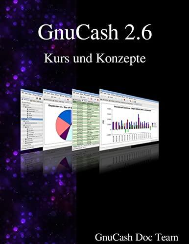 9789888381944: GnuCash 2.6 Kurs und Konzepte