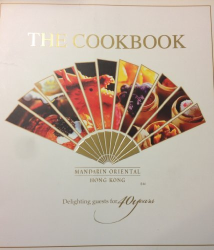 9789889705312: The Cookbook Mandarin Oriental Hong Kong Delighting Guests for 40 forty years