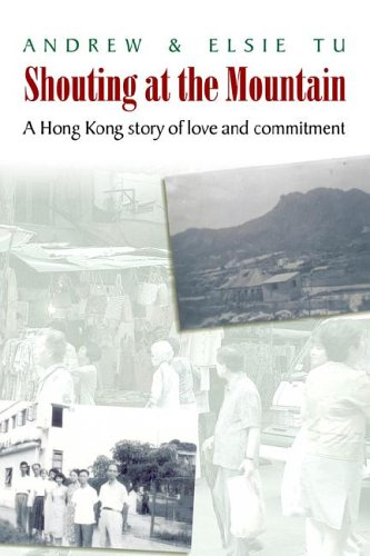 9789889706142: Shouting at the Mountain: A Hong Kong story of love and commitment
