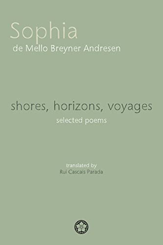 Shores, Horizons, Voyages.: Selected Poems (English and: Sophia De Mello