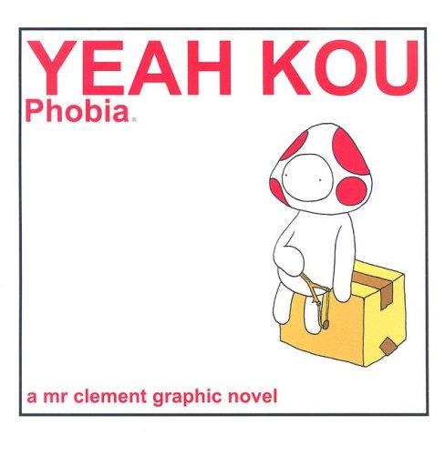 9789889777807: Yeah Kou Phobia: A MR Clement Graphic Novel