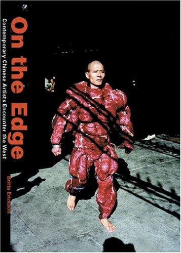 On The Edge: Contemporary Chinese Artists Encounter: Britta Erickson; Xu