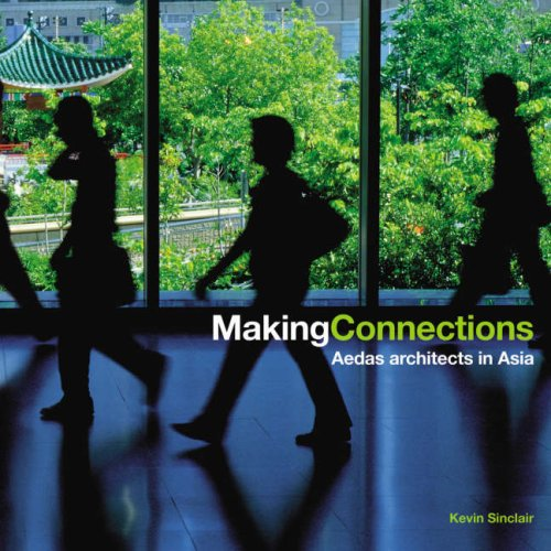 Making Connections : Aedas architects in Asia: Kevin Sinclair