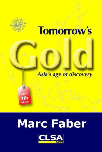 Tomorrow's Gold: Asia's age of discovery: Marc Faber