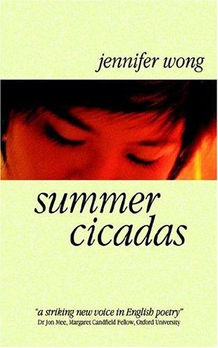 Summer Cicadas: Jennifer Wong