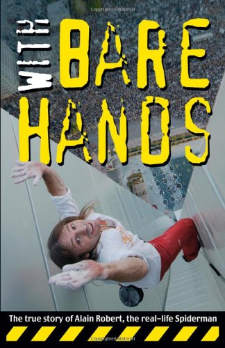 9789889979928: With Bare Hands: The True Story of Alain Robert, the Real-life Spiderman