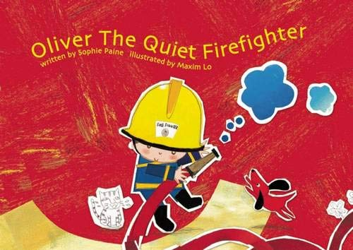 9789889984335: Oliver the Quiet Firefighter