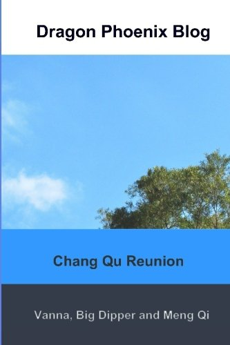 9789889987640: Dragon Phoenix Blog: Chang Qu Reunion