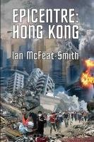 Epicentre: Hong Kong: Ian McFeat-Smith