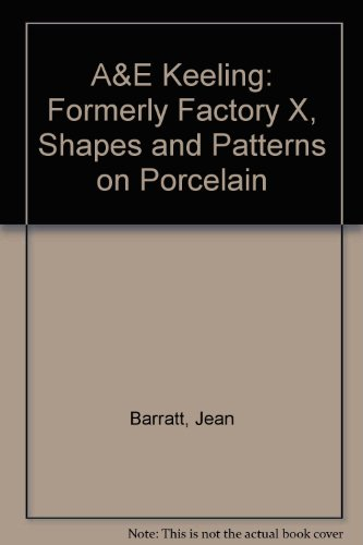 9789892018164: A&E Keeling: Formerly Factory X, Shapes and Patterns on Porcelain