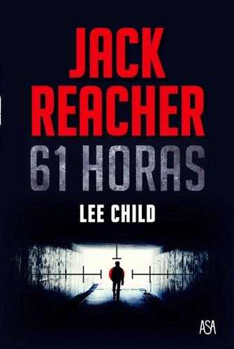 Jack Reacher - 61 Horas - Child, Lee