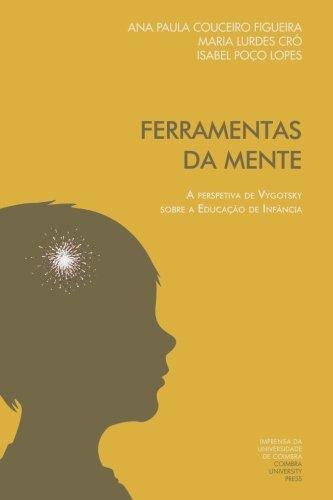 Ferramentas Da Mente: A Perspetiva de Vygotsky: Ana Paula Couceiro