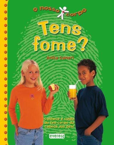 TENS FOME?.(O NOSSO CORPO): GANERI, ANITA