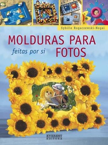 MOLDURAS PARA FOTOS FEITAS POR SI.: ROGACZEWSKI-NOGAI, SYBILLE