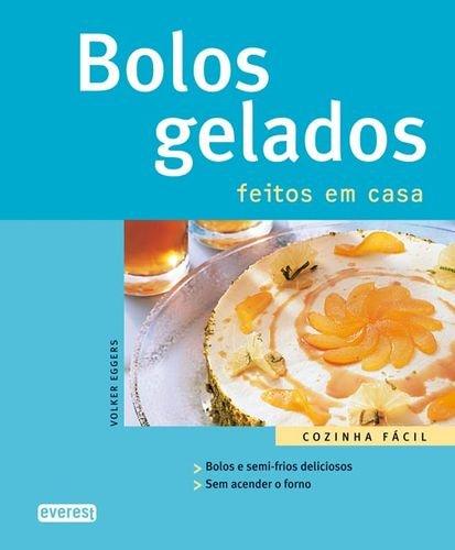 BOLOS GELADOS.(COZINHA FACIL): EGGERS, VOLKER