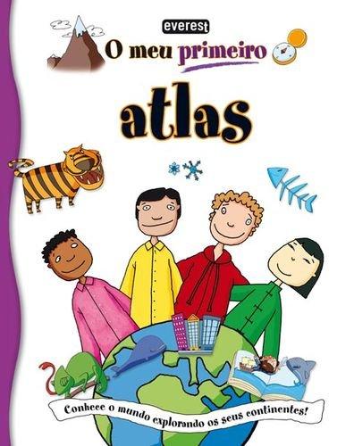 O MEU PRIMEIRO ATLAS.(O MEU PRIMEIRO): VV.AA.