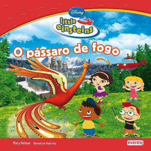 LITTLE EINSTEINS: O PASSARO FOGO.(LITTLE EINSTEINS) - VV.AA.
