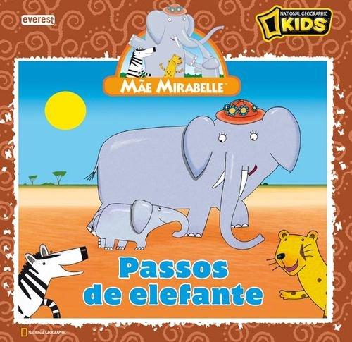 MAE MIRABELLE: PASSOS ELEFANTE.(LIVROS LEITURA): VV.AA.