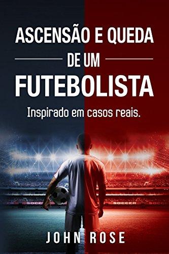9789895403745: Ascensão e queda de um futebolista: (Inspirado em casos reais)