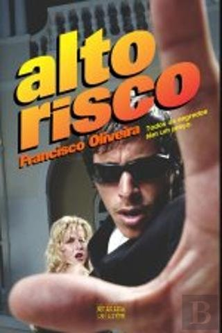 Alto risco - Francisco Da Costa, Oliveira