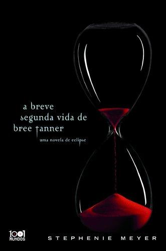 A Breve Segunda Vida De Bree Tanner: Stephenie Meyer