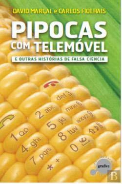 9789896165048: Pipocas com Telemóvel e outras Histórias de Falsa Ciência (Portuguese Edition)