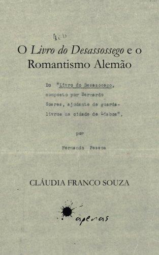 9789896185350: O Livro do Desassossego e o Romantismo Alemão (Portuguese Edition)