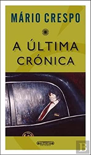 9789896222390: A Última Crónica (Portuguese Edition)