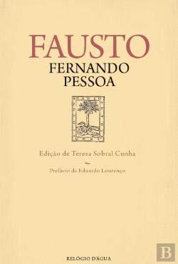 Fausto : Tragédia subjetiva / Edição de Teresa Sobral Cunha - Pessoa, Fernando