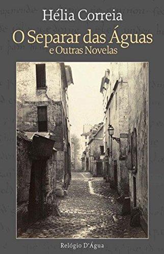 9789896415464: O Separar das Águas e Outras Novelas (Portuguese Edition)