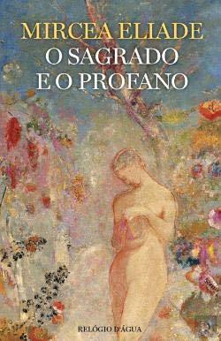 O sagrado e o profano : a: Eliade, Mircea