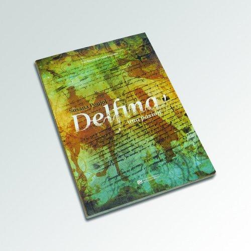 DELFINA, UMA PAIXAO: POUJOL, SUSANA