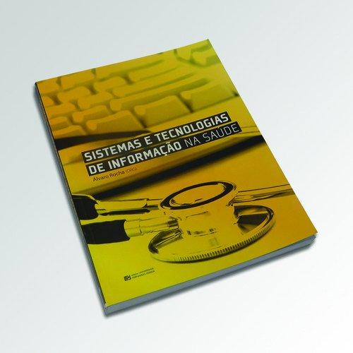 SISTEMAS E TECNOLOGIAS DE INFORMA€AO NA SAUDE: ROCHA, ALVARO