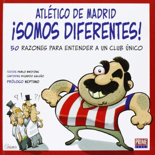 9789896551704: Atlético De Madrid. Somos Diferentes