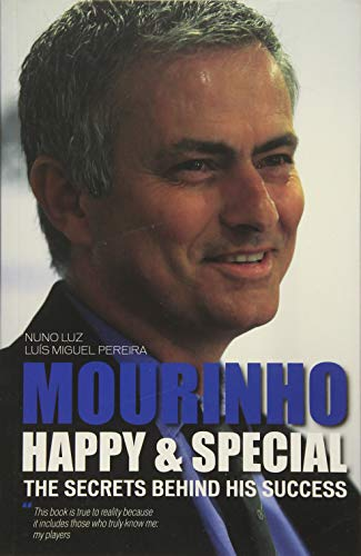 9789896551964: Mourinho - Happy & Special : The Secrets Behind His Success