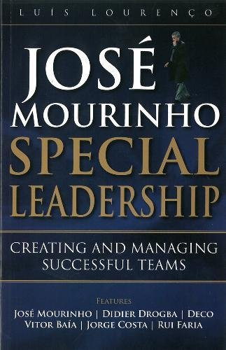 9789896551971: Jose Mourinho: Special Leadership: Creating and Managing Successful Teams