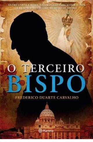 O Terceiro Bispo: Frederico Duarte Carvalho
