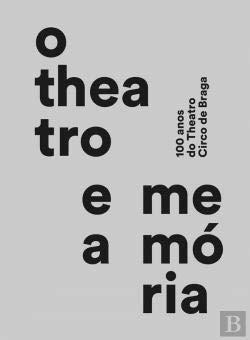 O theatro e a memÓria 100 anos: Andreia, Garcia,
